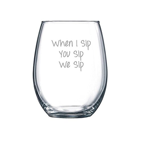 Josh Cellars (Friendship wine glass   When I Sip You Sip We All Sip Stemless Wine Glass by Fly Low Creations   Just add 15 oz of pure happiness, or wine, which is prettty much the same thing)