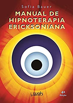 Manual de hipnoterapia ericksoniana por [Sofia Bauer]
