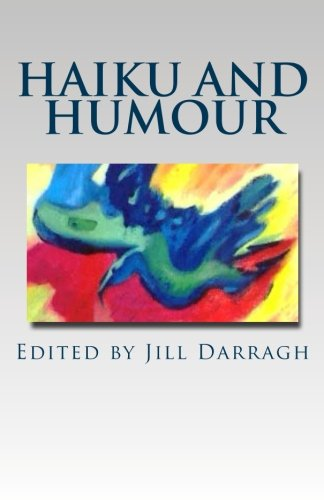 Haiku and Humour: A collection of international poetry.