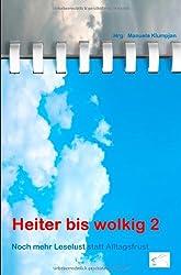 Heiter bis wolkig 2: Noch mehr Leselust statt Alltagsfrust