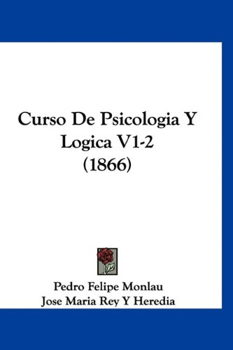 Curso De Psicologia Y Logica V1-2 (1866) (Spanish Edition) ebook