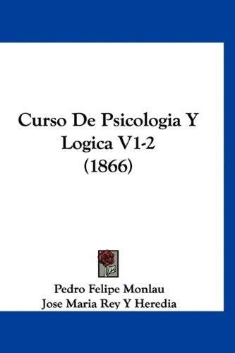 Download Curso De Psicologia Y Logica V1-2 (1866) (Spanish Edition) pdf