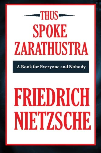 Thus Spoke Zarathustra (A Thrifty Book): A Book for All and None