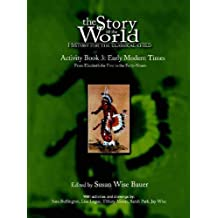Story Of The World #3 Early Modern Times Activity Book