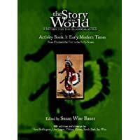 Story of the World Activity Book 3: Early Modern Times: History for the Classical Child: Early Modern Times from Elizabeth I to the Forty-Niners Pt. 3