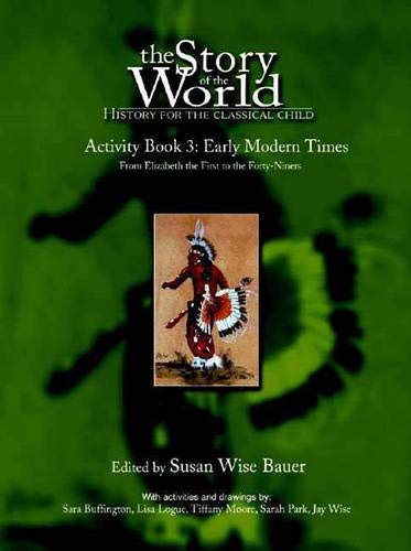 - The Story of the World Activity Book Three: Early Modern Times