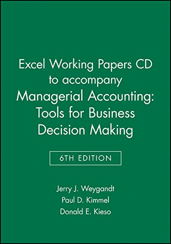 Excel Working Papers Cd (Excel Working Papers CD to accompany Managerial Accounting: Tools for Business Decision Making, 6e)