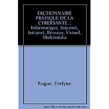 dict. pratique cybersante: informatique, internet, intranet