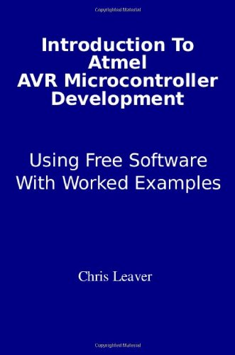 Introduction to Atmel AVR Microcontroller Development: Using