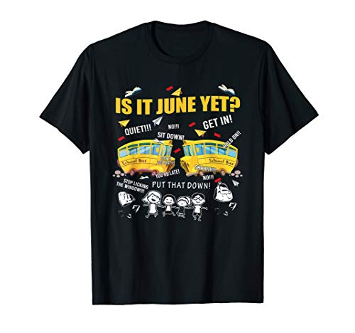 Is It June Yet Funny School Bus Driver Summer Expecting ()