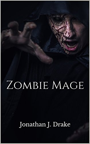 Book: Zombie Mage by Jonathan J. Drake