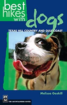 Best Hikes with Dogs Texas Hill Country and Coast by [Gaskill, Melissa]