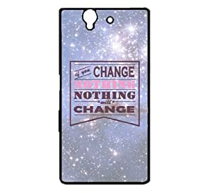 If You Change Nothing Nothing Will Chanege Hipster Quotes Sony Xperia Z L36i Case - Fits Sony Xperia Z L36i