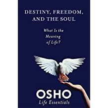 Destiny, Freedom, and the Soul: What Is the Meaning of Life? [With DVD]   [DESTINY FREEDOM & THE SOUL] [Paperback]