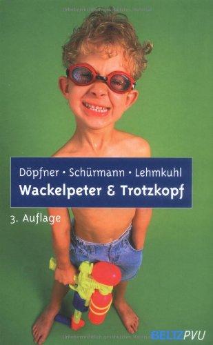Wackelpeter und Trotzkopf: Hilfen bei hyperkinetischem und oppositionellem Verhalten. Mit Online-Materialien