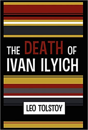 Buy The Death Of Ivan Ilyich Book Online At Low Price In India Review Rating Amazon Writing A Critical Essay On Leo Tolstoy