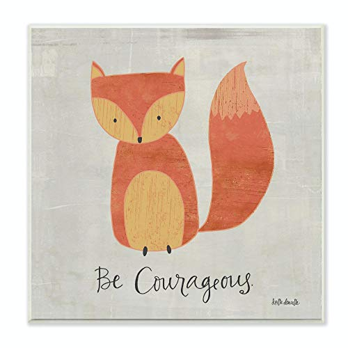 The Kids Room by Stupell Be Courageous Fox Graphic Art Wall Plaque, 12 x 0.5 x 12, Proudly Made in USA