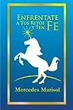 Enfrentate a Tus Retos y Ten Fe, Mercedes Marisol Urra, 1463332793