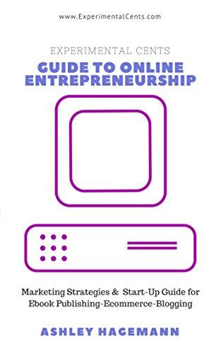 Experimental Cents:: Guide to Online Entrepreneurship