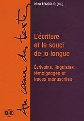 L'écriture et le souci de la langue : Ecrivains, linguistes : témoignages et traces manuscrites