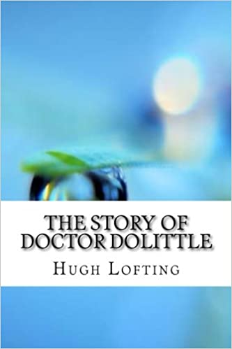 The Story of Doctor Dolittle: Hugh Lofting: 9781974387236 ...