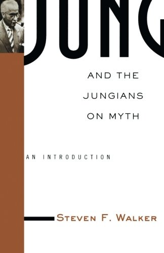 Jung and the Jungians on Myth (Theorists of Myth)
