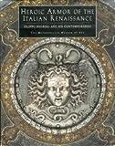 Heroic Armor of the Italian Renaissance, Stuart W. Pyhrr, 0870998722