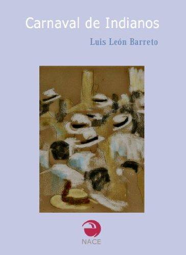 Carnaval de Indianos (Spanish Edition) by [Barreto, Luis León]
