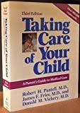 Taking Care of Your Child, Robert H. Pantell and James F. Fries, 0201518031