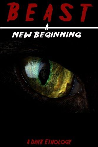 Beast:  A New Beginning: A Dark Ethology
