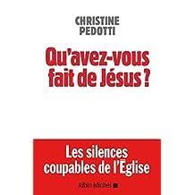 Qu'avez-vous fait de Jésus ? (French Edition)