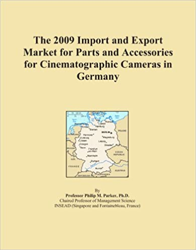 Book The 2009 Import and Export Market for Parts and Accessories for Cinematographic Cameras in Germany