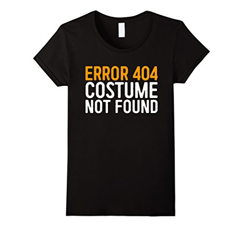 Womens Error 404 Costume Not Found T-Shirt Funny Geek Gift Shirt Large Black