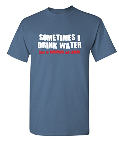 Feelin Good Tees Sometimes I Drink Water Just to Surprise Adult Humor Sarcasm Funny Tshirt XL Dusk