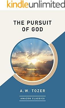 The Pursuit of God (AmazonClassics Edition)