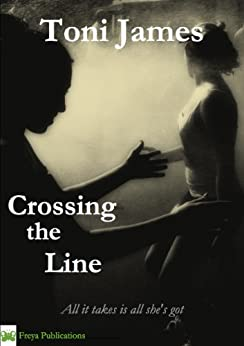 Crossing the Line by [James, Toni]