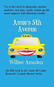 Annie's 5th Avenue (The Annie McCauley Romantic Comedy Mysteries) by [Amsden, Willee]