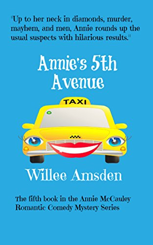 Book: Annie's 5th Avenue (The Annie McCauley Romantic Comedy Mysteries) by Willee Amsden