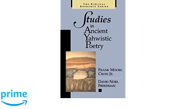 Studies in ancient yahwistic poetry biblical resource series studies in ancient yahwistic poetry biblical resource series frank moore cross david noel freedman 9780802841599 amazon books fandeluxe Gallery