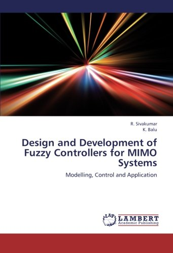 Design and Development of Fuzzy Controllers for MIMO Systems: Modelling, Control and Application