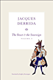 The Beast and the Sovereign, Volume I (The Seminars of Jacques Derrida Book 1)
