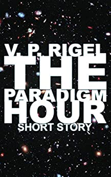 The Paradigm Hour! by [Rigel, V. P.]