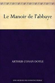 Le manoir de l'abbaye par Arthur Conan Doyle