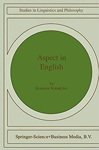 "Aspect in English: A ""Common-Sense"" View of the Interplay between Verbal and Nominal Referents (Studies in Linguistics and Philosophy)"