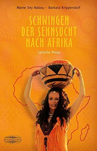 Schwingen Der Sehnsucht Nach Afrika  Lyrische Prosa