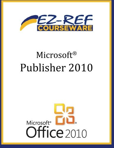 Microsoft Publisher 2010: (Student Manual)