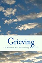 Grieving: A Painful but Necessary Process