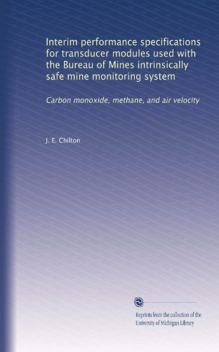 Interim performance specifications for transducer modules used with the Bureau of Mines intrinsically safe mine monitoring system: Carbon monoxide, methane, and air velocity