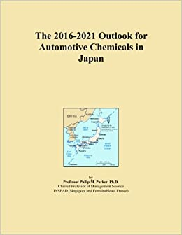 Book The 2016-2021 Outlook for Automotive Chemicals in Japan
