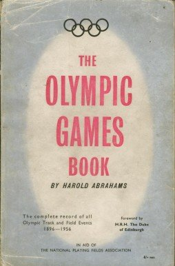 THE OLYMPIC GAMES BOOK - The complete record of all Track and Field Events 1896 - 1956